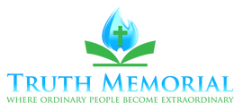 Truth Memorial Church - Where ordinary people become extraordinary
